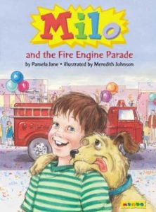 Milo and the Fire Engine Parade by Pamela Jane