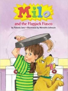 Milo and the Flap Jack Fiasco by Pamela Jane
