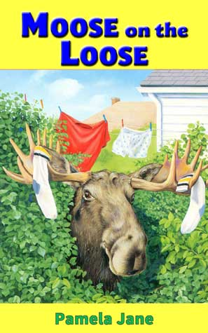 Moose on the Loose by Pamela Jane